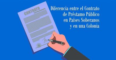 Diferencia entre el Contrato de Préstamo Público en Países Soberanos y en una Colonia