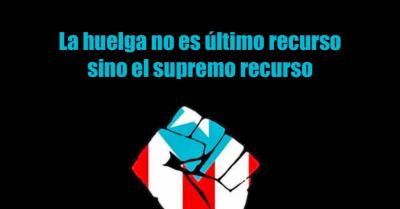 La huelga no es último recurso sino el supremo recurso